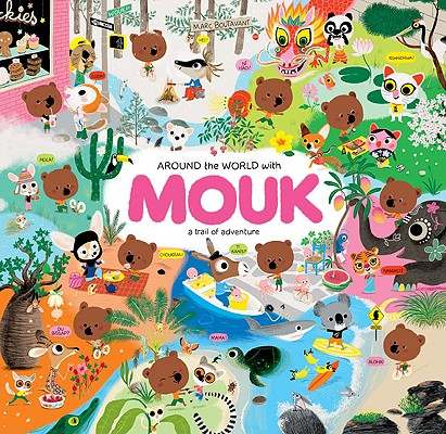 Around the World With Mouk By Boutavant, Marc